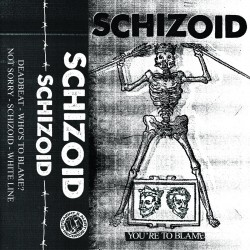 SCHIZOID - You're To Blame K7