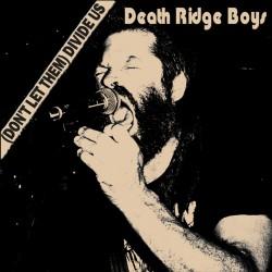 DEATH RIDGE BOYS - Don't...