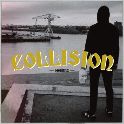 COLLISION- Immortels Ep