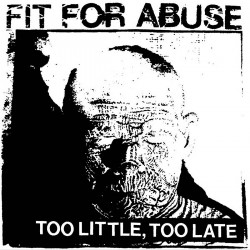 FIT FOR ABUSE - Too Little,...
