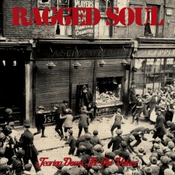 RAGGED SOUL - Tearing Down...