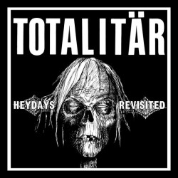 TOTALITÄR - HEYDAYS...