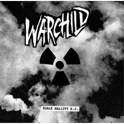 WARCHILD - Bleak Reality Ep...