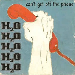 H2O - Can't Get Off The...
