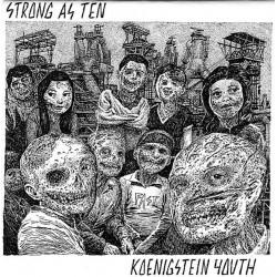 STRONG AS TEN & KOENIGSTEIN...